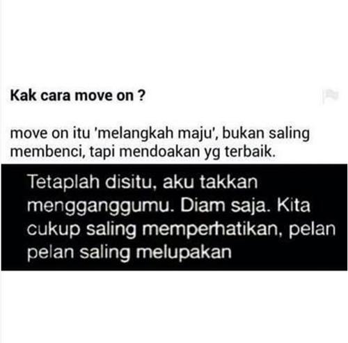 Kak cara move on itu gimana?