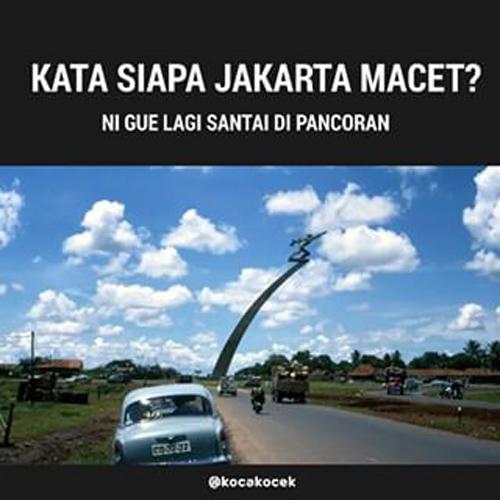 Kata siapa Jakarta macet?
