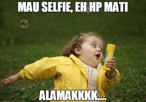 Mau selfie eh HP mati alamakk