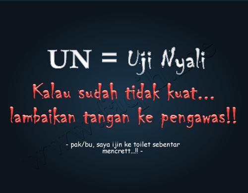 UN = Uji Nyali