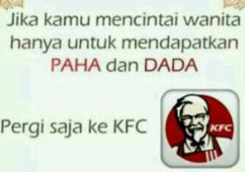 Kalau cuma mau dapatkan paha dan dada pergi saja ke KFC