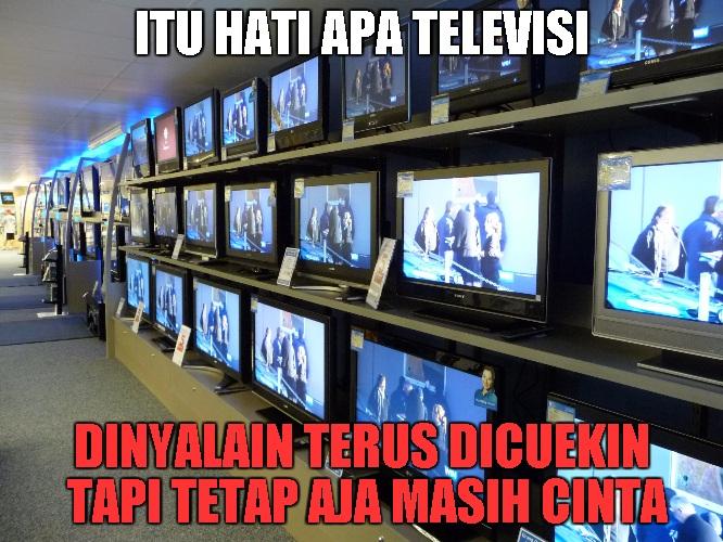 Itu hati apa televisi