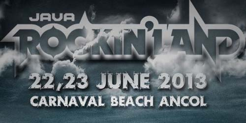 Java Rockinland Kembali Digelar Tanggal 22-23 Juni 2013