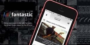 Fantastic, Aplikasi Pemutar Musik iPhone dan Pencari Video, Lirik dan Jadwal Konser