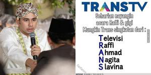 Kocak, Kepanjangan TRANS TV: Televisi Raffi Ahmad Nagita Slavina