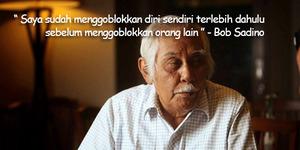 Kata-kata Motivasi 'Goblok' Bob Sadino