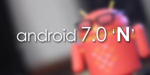 Bocoran Tampilan dan Fitur Baru Android N